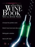 The Only Wine Book You'Ll Ever Need - Danny May