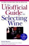 Unofficial Guide to Selecting Wine - Felicia Sherbert