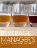 The Beverage Manager's Guide to Wines, Beers and Spirits - Albert W. A. Schmid