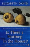 Elizabeth David - Is There a Nutmeg in the House?