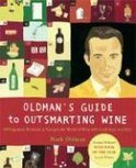 Oldman's Guide to Outsmarting Wine - Mark Oldman