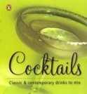 - Cocktails: Classic & Contemporary Drinks to Mix
