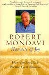 Robert Mondavi - Harvests of Joy: How the Good Life Became Great Business