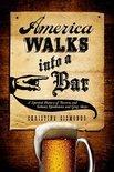 America Walks into a Bar - Christine Sismondo