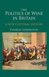 The Politics of Wine in Britain - Charles Ludington