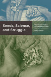 Abby J. Kinchy - Seeds, Science, and Struggle