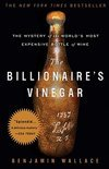 The Billionaire's Vinegar - Benjamin Wallace