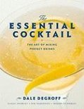 The Essential Cocktail - Dale Degroff