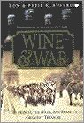 Wine and War - Don Kladstrup