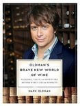 Mark Oldman - Oldman's Brave New World of Wine