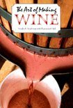The Art of Making Wine - Stanley F. Anderson