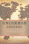 Mark Pendergrast - Uncommon Grounds
