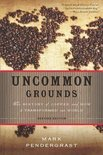 Mark Pendergrast - Uncommon Grounds