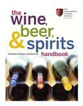 The Wine, Beer, and Spirits Handbook - Culinary School Staff International Culinary School Staff