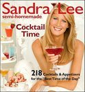 Sandra Lee - Semi-Homemade Cocktail Time