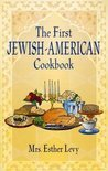 The First Jewish-American Cookbook - Mrs. Esther Levy