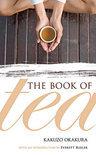 Kakuzo Okakura - The Book of Tea