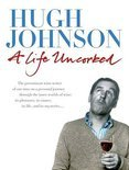 A Life Uncorked - Hugh Johnson