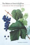 The Makers of American Wine - Thomas Pinney