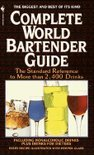 Complete World Bartender Guide: The Standard Reference To More Than 2,500 Drinks - Bob Sennett