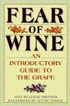 Leslie Brenner - Fear of Wine: An Introductory Guide to the Grape
