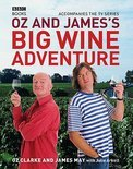Oz And James's Big Wine Adventure - Oz Clarke