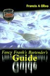 Francis A Olivo - Fancy Frank's Bartender's Guide