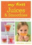 My First Juices and Smoothies - Amanda Cross