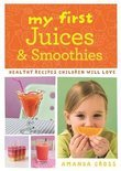 My First Juices & Smoothies - Amanda Cross