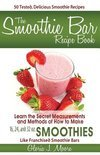The Smoothie Bar Recipe Book - Gloria J Moore