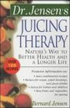 Dr. Jensen's Juicing Therapy - Bernard Jensen