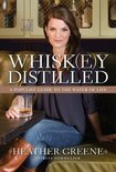 Whiskey Distilled - Heather Greene