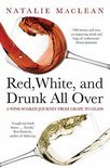 Red, White, and Drunk All Over - Natalie Maclean