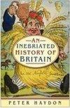 An Inebriated History of Britain - Peter Haydon