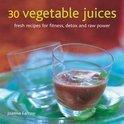 Joanna Farrow - 30 Vegetable Juices