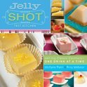 Jelly Shot Test Kitchen - Michelle Palm