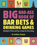 Jordana Tusman - Big Bad-ass Book of Bar Bets and Drinking Games