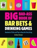 Big Bad-Ass Book of Bar Bets and Drinking Games - Jordana Tusman