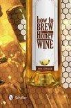 How to Brew Honey Wine - Karl Stückler