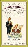 The Wine Snob's Dictionary - David Kamp