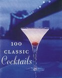 Barry Shelby - 100 Classic Cocktails