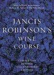 Jancis Robinson's Wine Course - Jancis Robinson