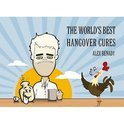 Alex Benady - The World's Best Hangover Cures