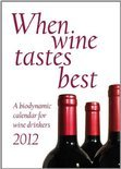 When Wine Tastes Best - Maria Thun