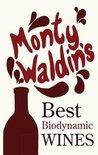 Monty Waldin's Best Biodynamic Wines - Monty Waldin