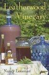Nancy Leasman - Leatherwood Vinegary: A Winery Gone Sour