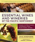 Essential Wines and Wineries of the Pacific Northwest - Cole Danehower