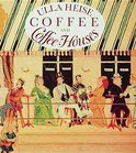 Ulla Heise - Coffee and Coffee Houses