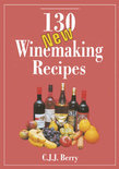 C. J. J. Berry - 130 New Winemaking Recipes