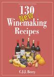 C. J. J. Berry - 130 New Winemaking Recipes
